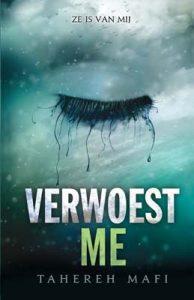Verwoest Me door Tahereh Mafi | Een Boek Review