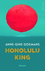 Honolulu King door Anne-Gine Goemans | Een Boek Review