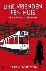 Drie vrienden, een huis en een klusjesman door Astrid Harrewijn | Een Boek Review