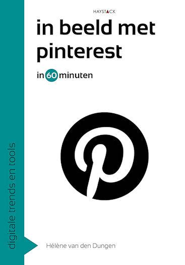 In beeld met Pinterest in 60 minuten door Hélène van den Dungen | Een Boek Review