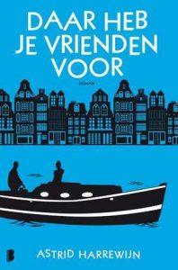 Daar heb je vrienden voor door Astrid Harrewijn | Een Boek Review