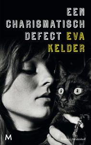 Een Charismatisch Defect door Eva Kelder | Een Boek Review