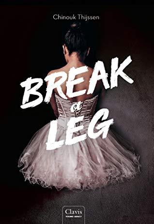 Break a Leg door Chinouk Thijssen | Een Boek Review